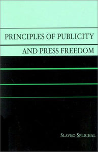 Principles of Publicity and Press Freedom (Critical Media Studies: Institutions, Politics, and Culture)