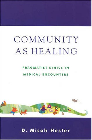 Community As Healing: Pragmatist Ethics in Medical Encounters