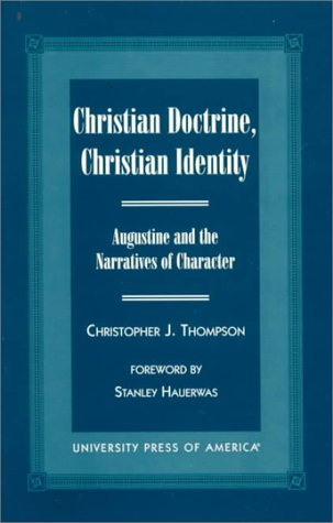 Christian Doctrine, Christian Identity: Augustine and the Narratives of Character