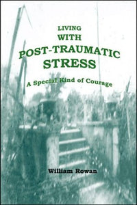 Living with Post-Traumatic Stress: A Special Kind of Courage
