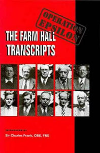 Operation Epsilon, The Farm Hall Transcripts