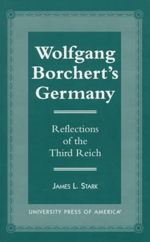 Wolfgang Borchert's Germany: Reflections of the Third Reich (Studies in Continental Thought (Paperback))