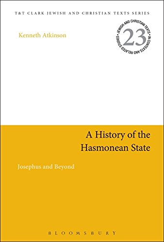 A History Of The Hasmonean State: Josephus And Beyond (Jewish And Christian Texts)