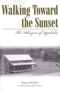 Walking Toward The Sunset: The Melungeons Of Appalachia (Melungeons: History, Culture, Ethnicity, & Literature (Paperback))