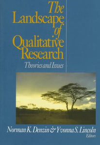 The Landscape of Qualitative Research: Theories and Issues (Handbook of Qualitative Research Paperback Edition , Vol 1)
