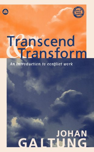 Transcend and Transform: An Introduction to Conflict Work (Peace By Peaceful Means)