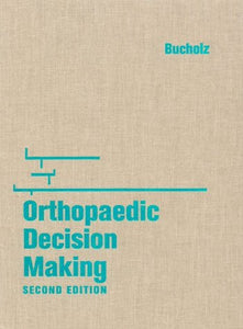 Orthopaedic Decision Making: Decision Making Series, 2e