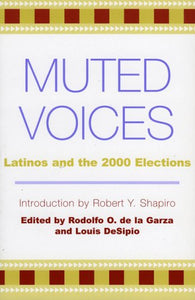 Muted Voices: Latinos and the 2000 Elections (Spectrum Series: Race and Ethnicity in National and Global Politics)