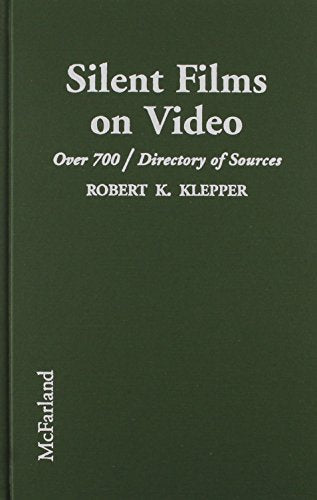 Silent Films on Video: A Filmography of over 700 Silent Features Available on Videocassette, With a Directory of Sources