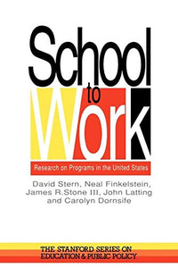 School To Work: Research On Programs In The United States (Stanford Series on Education and Public Policy)