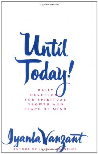 Until Today!: Daily Devotions For Spiritual Growth And Peace Of Mind