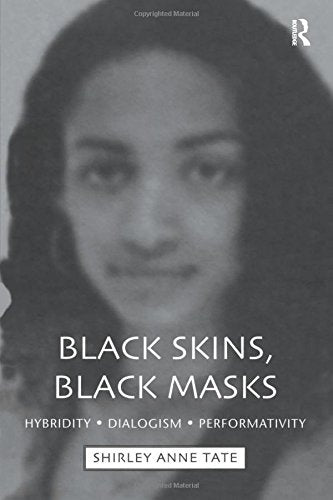 Black Skins, Black Masks: Hybridity, Dialogism, Performativity