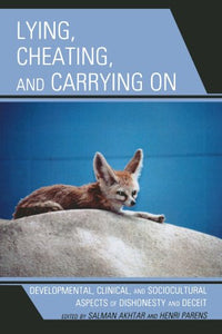 Lying, Cheating, and Carrying On: Developmental, Clinical, and Sociocultural Aspects of Dishonesty and Deceit (Margaret S. Mahler)