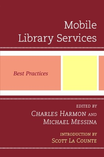 Mobile Library Services: Best Practices (Best Practices in Library Services)
