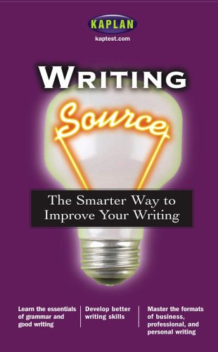 Writing Source: The Smarter Way to Improve Your Writing (Kaplan Writing Source)