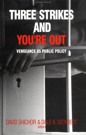 Three Strikes and Youre Out: Vengeance as Social Policy