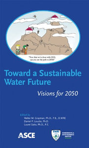 Toward a Sustainable Water Future: Visions for 2050