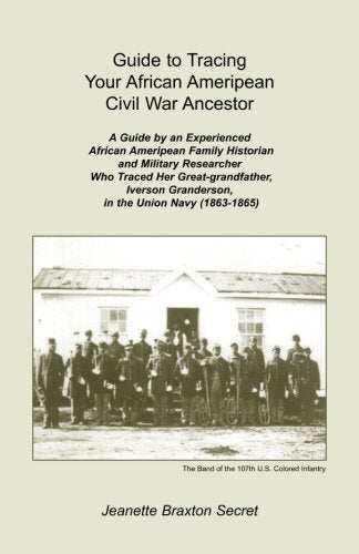 Guide to Tracing Your African Ameripean Civil War Ancestor