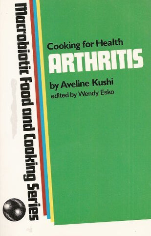Cooking for Health: Arthritis (Macrobiotic Food and Cooking Series)