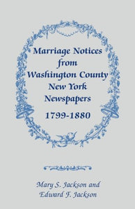 Marriage Notices from Washington County, New York, Newspapers, 1799-1880