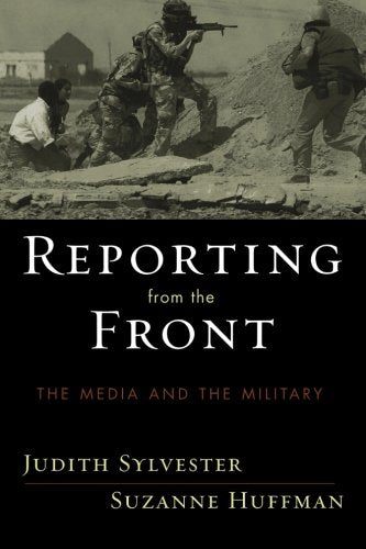 Reporting from the Front: The Media and the Military