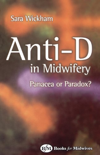 Anti-D in Midwifery: Panacea or Paradox?, 2e