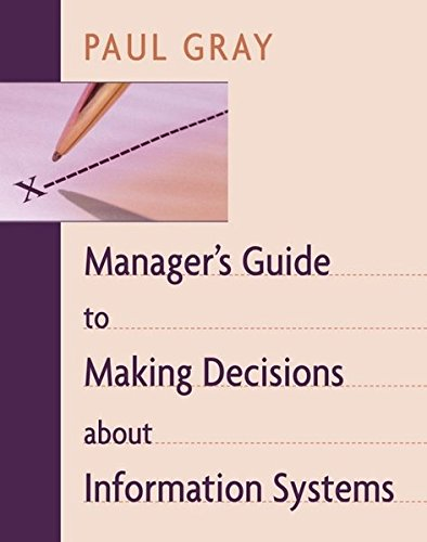 Manager'S Guide To Making Decisions About Information Systems