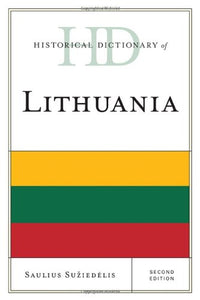 Historical Dictionary of Lithuania (Historical Dictionaries of Europe)