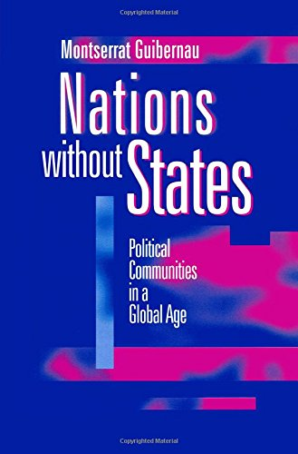 Nations without States: Political Communities in a Global Age