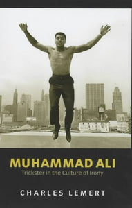 Muhammad Ali: Trickster in the Culture of Irony (Celebrities)