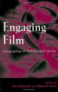 Engaging Film: Geographies of Mobility and Identity