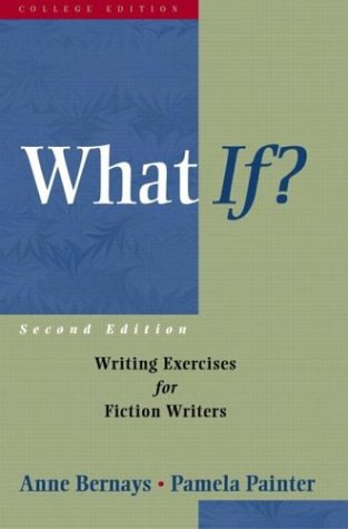 What If?: Writing Exercises For Fiction Writers (2Nd Edition)
