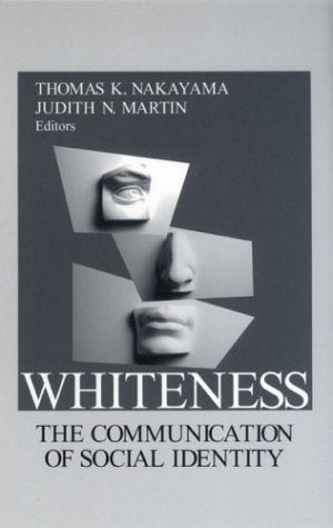 Whiteness: The Communication of Social Identity