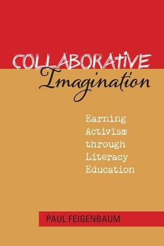 Collaborative Imagination: Earning Activism through Literacy Education