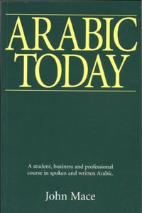 Arabic Today: A Student, Business, & Professional Course