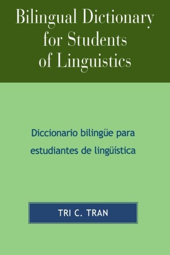 Bilingual Dictionary for Students of Linguistics: Diccionario Bilingue para Estudiantes de Linguistica