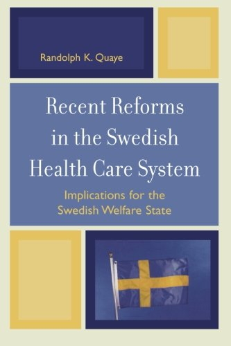 Recent Reforms in the Swedish Health Care System: Implications for the Swedish Welfare State