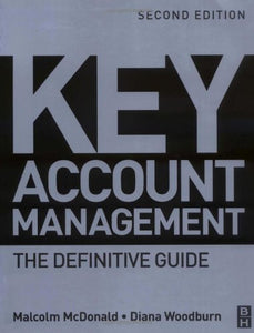Key Account Management, Second Edition: The Definitive Guide