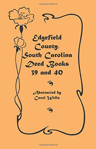 Edgefield County, South Carolina Deed Books: , 39 and 40