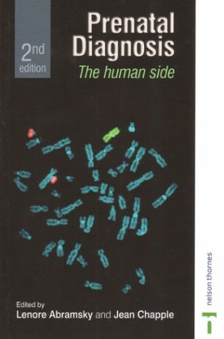 Prenatal Diagnosis: The Human Side: Second Edition (C & H)