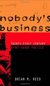 Nobody's Business: Twenty-First Century Avant-Garde Poetics