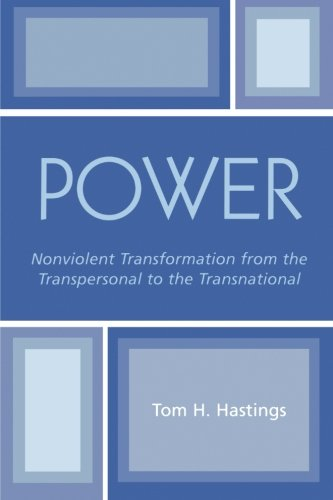 Power: Nonviolent Transformation from the Transpersonal to the Transnational