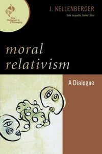 Moral Relativism: A Dialogue (New Dialogues in Philosophy)