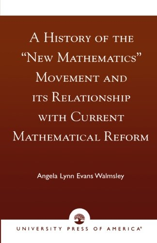 A History of the 'New Mathematics' Movement and its Relationship with Current Mathematical Reform