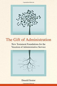 The Gift of Administration: New Testament Foundations for the Vocation of Administrative Service
