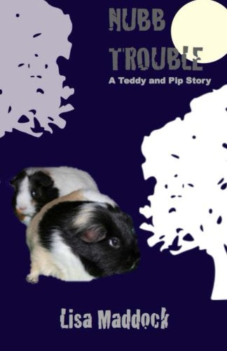 Nubb Trouble: A Teddy and Pip Story (Volume 4)