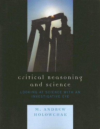 Critical Reasoning and Science: Looking at Science with an Investigative Eye