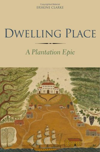 Dwelling Place: A Plantation Epic