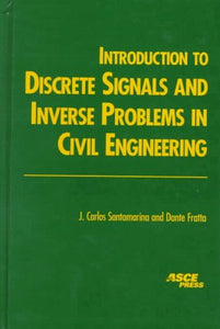 Introduction to Discrete Signals and Inverse Problems in Civil Engineering