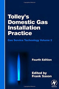 Tolley's Gas Service Technology Set: Tolley's Domestic Gas Installation Practice, Fourth Edition: Gas Service Technology Volume 2